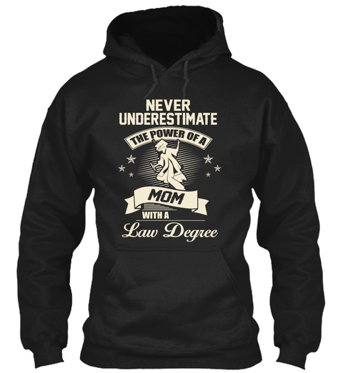 Never Underestimate The Power Of A Mom With A Law Degree Black T-Shirt Front