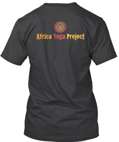 Feel Good, Do Good: Africa Yoga Project Dark Grey Heather T-Shirt Back