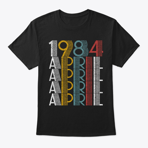 April 1984 Birthday Vintage Style Black T-Shirt Front