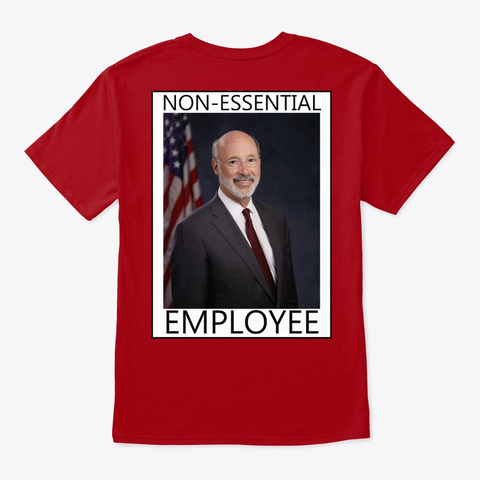 Pennsylvania Governor Non Essential Deep Red T-Shirt Back