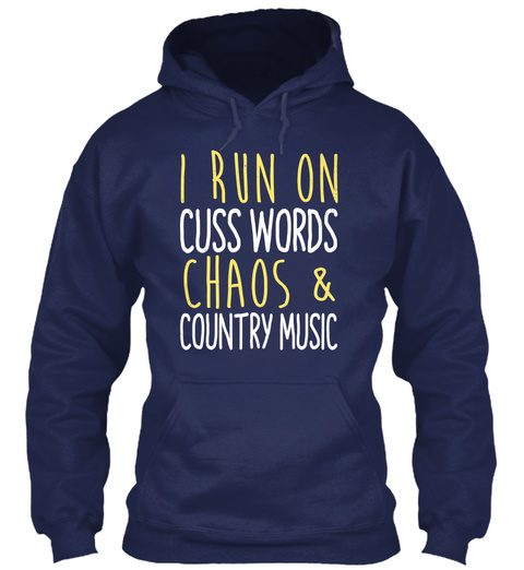 I Run On Cuss Words Chaos & Country Music Navy Camiseta Front
