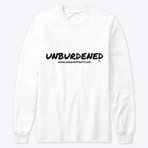 Unburdened Long Sleeve T Shirt White T-Shirt Front