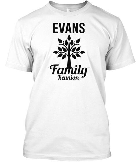 Evans Family Reunion White T-Shirt Front