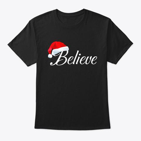 Believe Santa Hat Christmas Holiday  Black T-Shirt Front