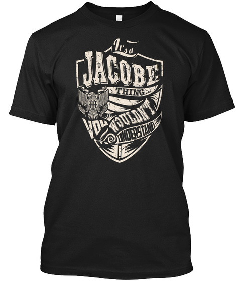 It's A Jacobe Thing Black T-Shirt Front