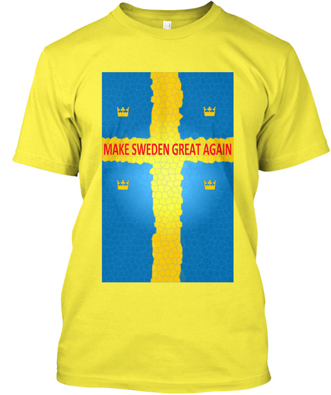 Make Sweden Great Again Yellow T-Shirt Front