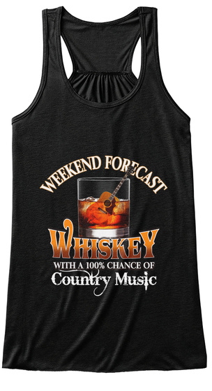 Weekend Forecast Whiskey With A 100% Chance Of Country Music Black T-Shirt Front