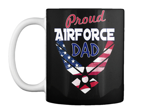 Proud Airforce Dad Black Mug Front