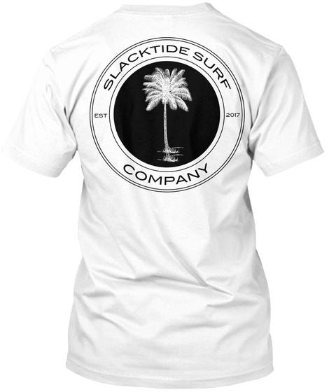 Slacktide Surf Company Est 2017 White T-Shirt Back