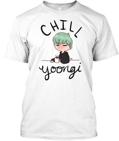 Chill Min Yoongi Shirt White T-Shirt Front