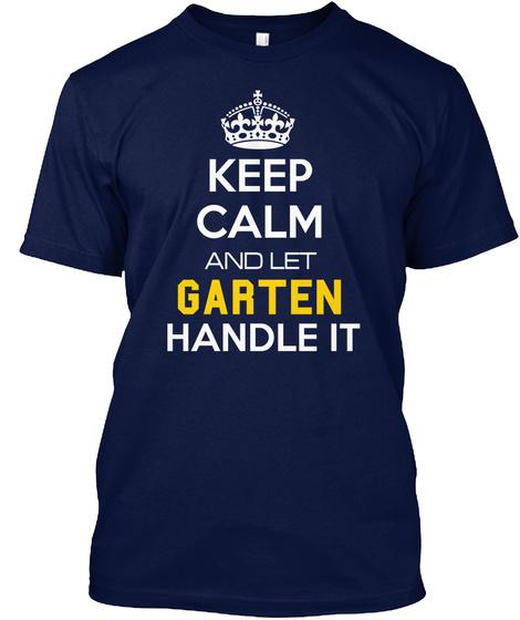 Keep Calm And Let Garten Handle It Navy T-Shirt Front