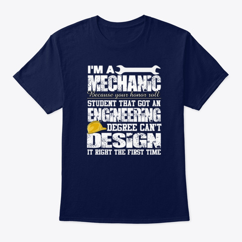 Im A Mechanic Because Your Honor Roll T Navy T-Shirt Front