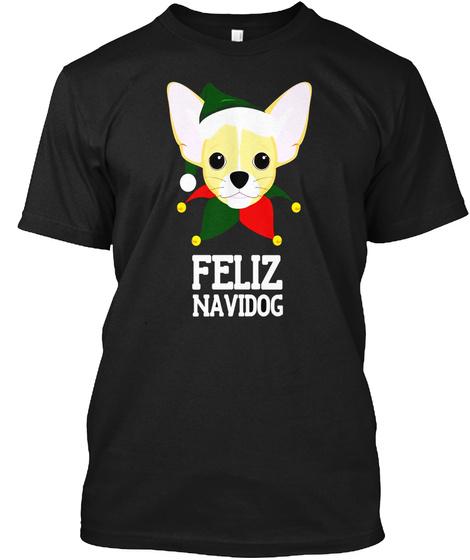 Feliz Navidog Chihuahua Merry Christmas Santa Hat T Shirt Black T-Shirt Front