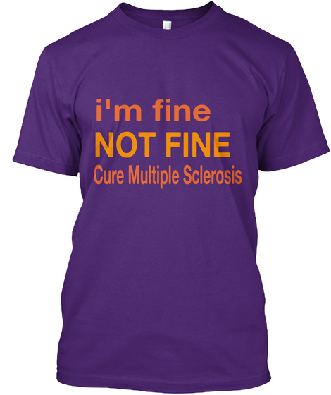 I'm Fine Not Fine Cure Multiple Sclerosis Purple T-Shirt Front