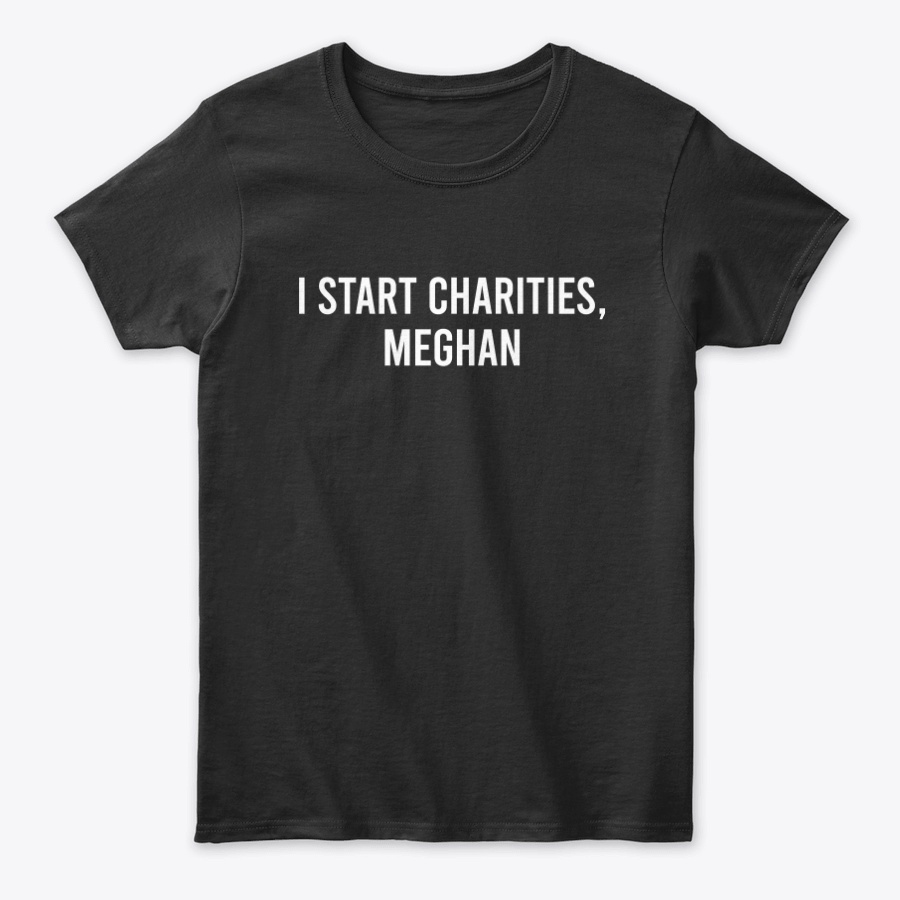 I Start Charities Meghan Unisex Tshirt