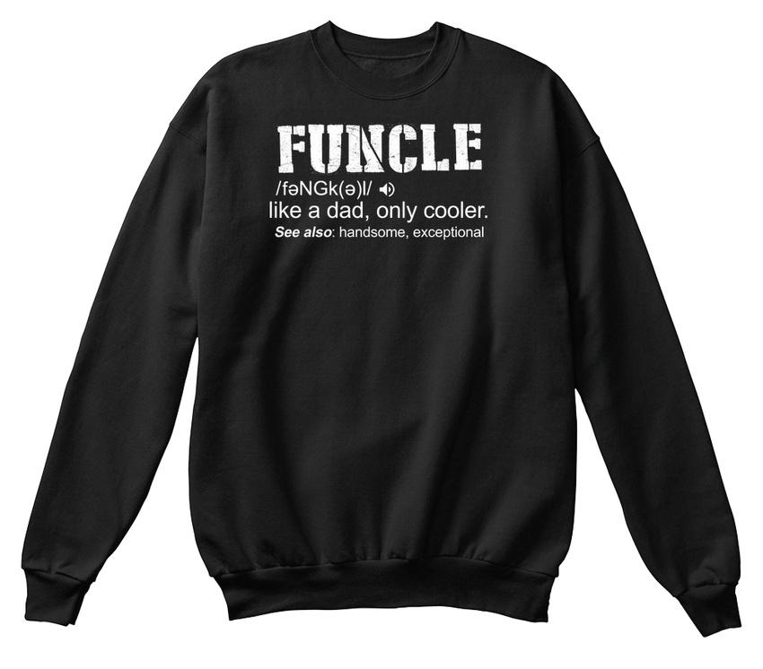 Fun funcle -/fangk (A) L/comme L/comme L/comme un père seuleHommes t Cooler voir Standard Unisexe Sweat 709166