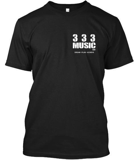 333 Music Dream Plan Achieve Black T-Shirt Front