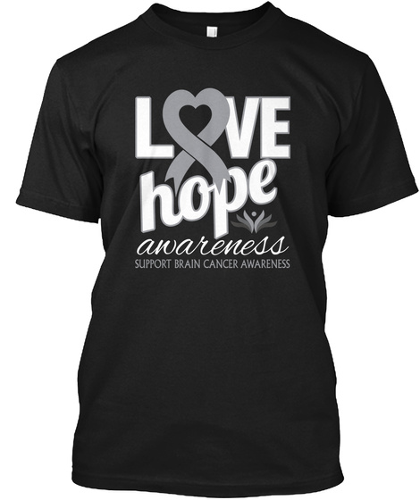 Love Hope Awareness Support Brain Cancer Awareness Black T-Shirt Front