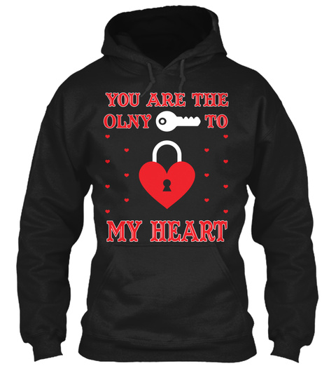 13fa4c4752 from Boyfriend and girlfriend shirt. You Are The Only Key To Lock My Heart  Black Sweatshirt Front