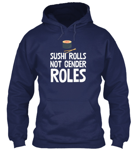 Sushi Rolls Not Gender Roles Navy T-Shirt Front