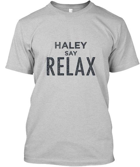 Haley Relax! Light Steel T-Shirt Front