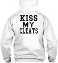 9cfdc37f62b Fun Soccer Quotes Kiss My Cleats Shirts - KISS MY CLEATS Products ...