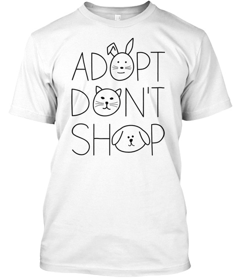 Adopt Don't Shop White T-Shirt Front