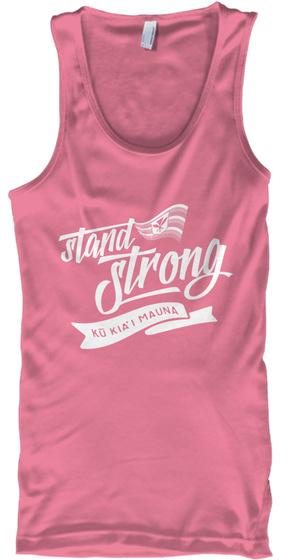 Stand Strong Ku Kia'i Mauna Neon Pink T-Shirt Front