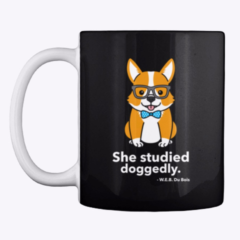 She Studied Doggedly Black T-Shirt Front