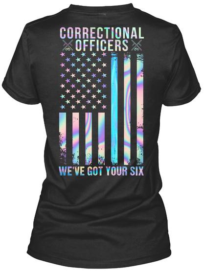 Correctional Officers We've Got Your Six Black T-Shirt Back