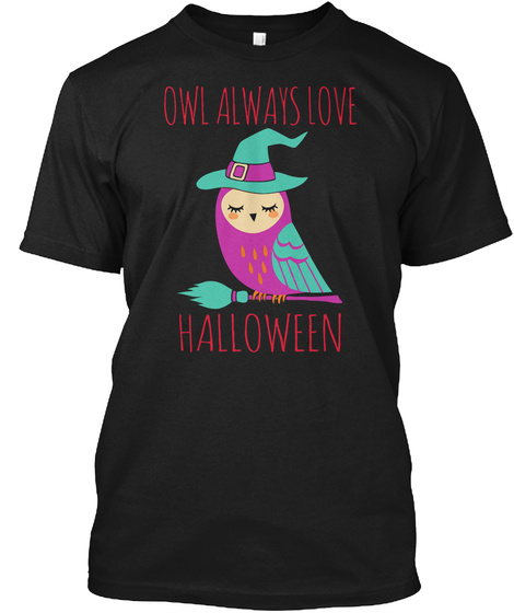 Owl Always Love Halloween Black T-Shirt Front