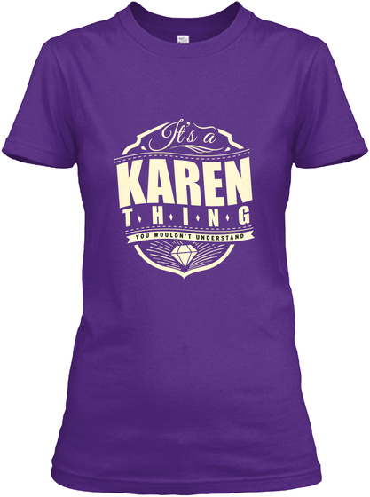 It's A Karen Thing You Wouldn't Understand Purple T-Shirt Front