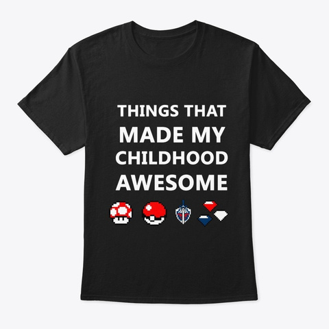 Things That Made My Childhood Awesome. Black T-Shirt Front