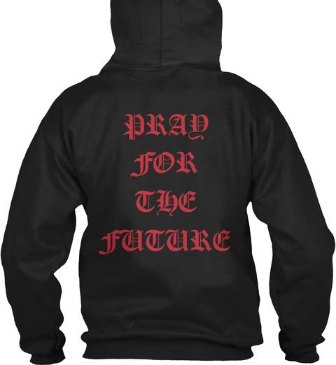 Pray For The Future Black T-Shirt Back