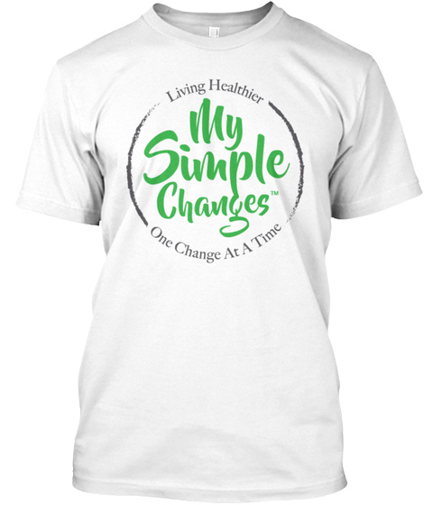 My Simple Changes The Shirt White T-Shirt Front