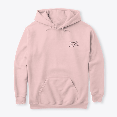 You're No Different Light Pink Sweatshirt Front
