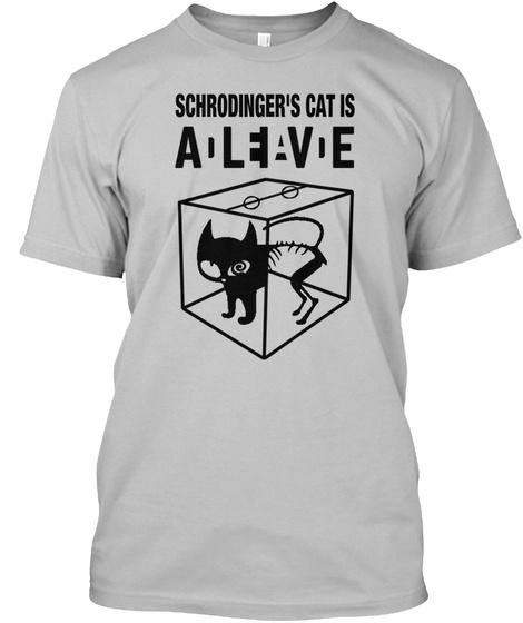 Schrödinger's Cat Is Alive Sport Grey T-Shirt Front