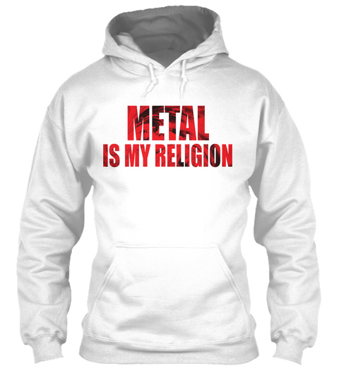 Metal Is My Religion White T-Shirt Front