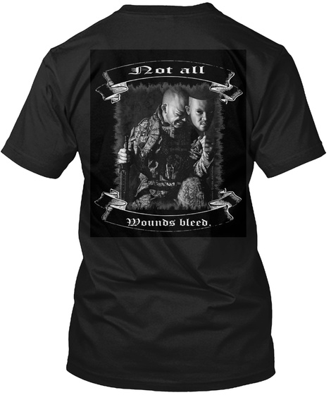 Not All Wounds Bleed Black T-Shirt Back