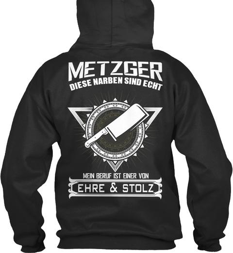 Metzger Diese Narben Sind Echt Mein Beruf Ist Ener Von Ehre & Stolz Jet Black T-Shirt Back