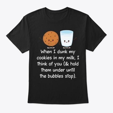 When I Dunk My Funny Shirt Hilarious Black T-Shirt Front