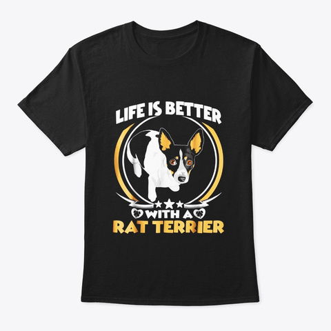 Life Is Better With A Rat Terrier T Black T-Shirt Front