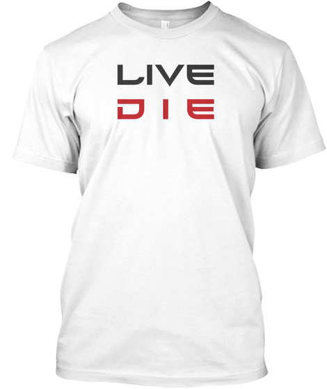 Limited Edition  Livedie Shirt ! White T-Shirt Front