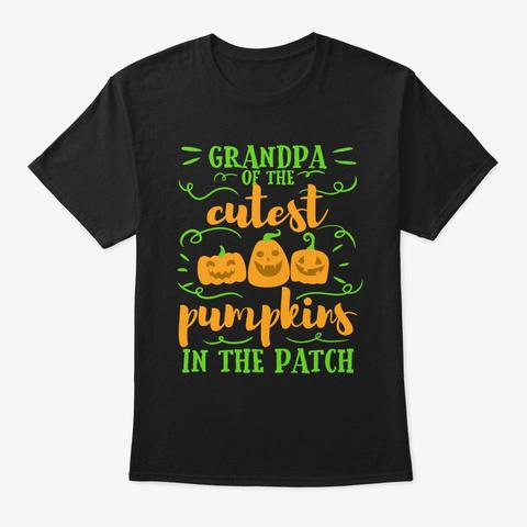 Grandpa Cutest Pumpkins Halloween Fall Black T-Shirt Front