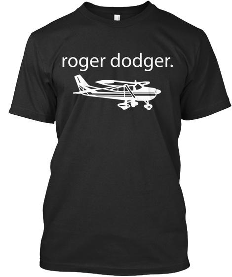 Roger Dodger Black T-Shirt Front