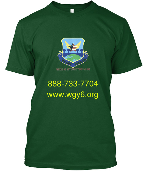 We Got Your Six 888 733 7704 Www.Wgy6.Org Deep Forest T-Shirt Front