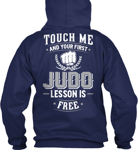 Touch Me And Your First Judo Lesson Is Free Navy T-Shirt Back