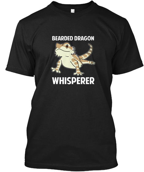 Bearded Dragon Whisperer Black T-Shirt Front