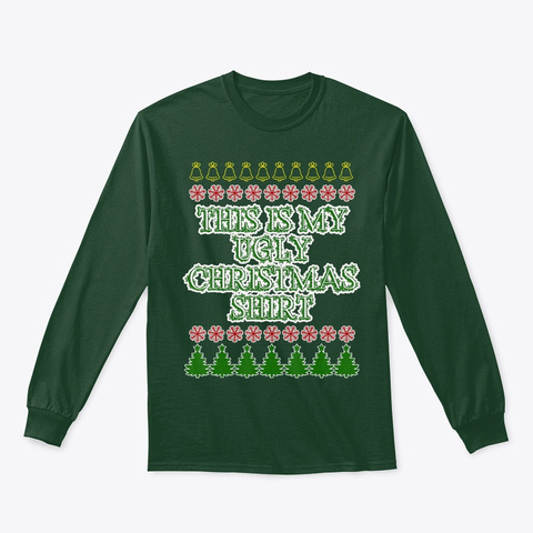 This Is My Ugly Christmas Shirt T Shirt Forest Green T-Shirt Front