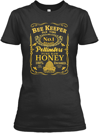 Bee Keeper Old Time No.1 Brand Pollinators Pure Raw Honey 100% Bee Love Uncooked Grade Aaa Black Women's T-Shirt Front